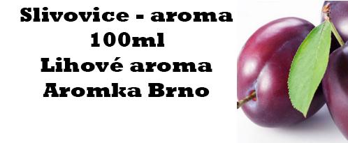 Slivovice - aroma 100 ml (Aromka)